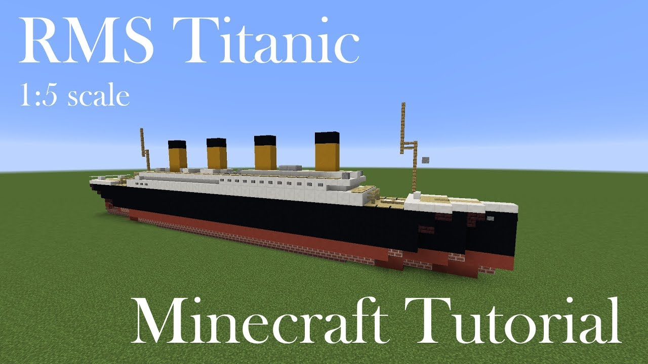 Rms Titanic Minecraft Tutorial 1 5 Scale Youtube