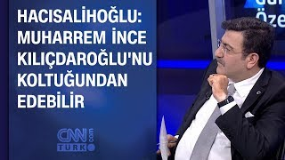 Yaşar Hacısalihoğlu: İnce, Kılıçdaroğlu'nu koltuğundan edebilir