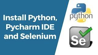 Selenium with Python Tutorial 1-Installing Python,Selenium & Pycharm IDE