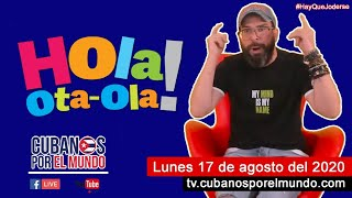 Alex Otaola en Hola! OtaOla en vivo por YouTube Live (lunes 17 de agosto del 2020)