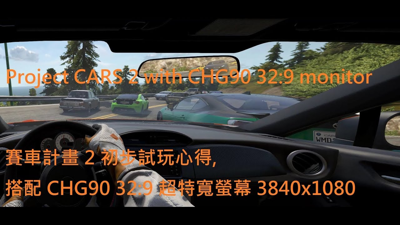 Project CARS 2 first racing test with CHG90 32:9 3840x1080 monitor - YouTube