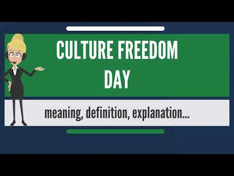 What is CULTURE FREEDOM DAY? What does CULTURE FREEDOM DAY mean? CULTURE FREEDOM DAY meaning
