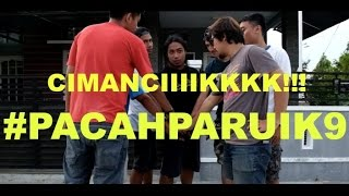 Video #PACAHPARUIK eps9 CIMANCIK download MP3, 3GP, MP4, WEBM, AVI, FLV Mei 2018