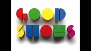 Good Shoes- You Know
