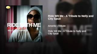 Ride Wit Me - A Tribute to Nelly and City Spud