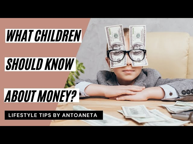 MONEY AND CHILDREN - What children should know about money? - Part 2 (Financial Advice)