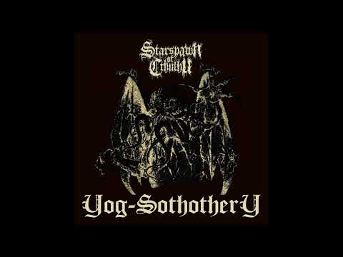 Starspawn Cthulhu - Yog-Sothothery (2020) (New Full EP)