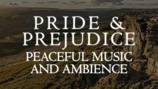 Pride & Prejudice | Peaceful Music & Ambience - 3 Iconic Scenes from the 2005 Film