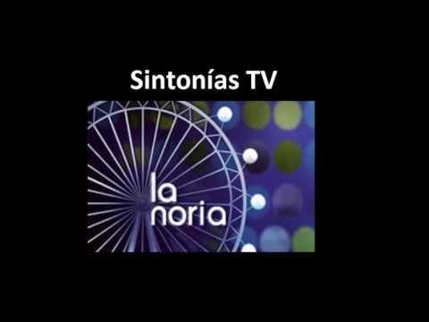 Sintonia de television:  La noria  2007  2012