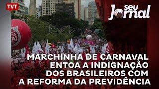 Baixar Marchinha de carnaval entoa a indignação dos brasileiros com a reforma da Previdência