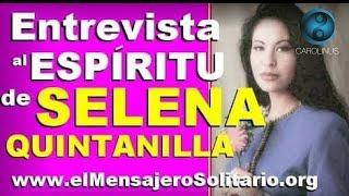 Entrevista al espiritu de Selena Quintanilla - Canalizacion de Carolinus