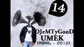 DJeMTyGooD@UMEK Nº 14 (ABRIL-2012)