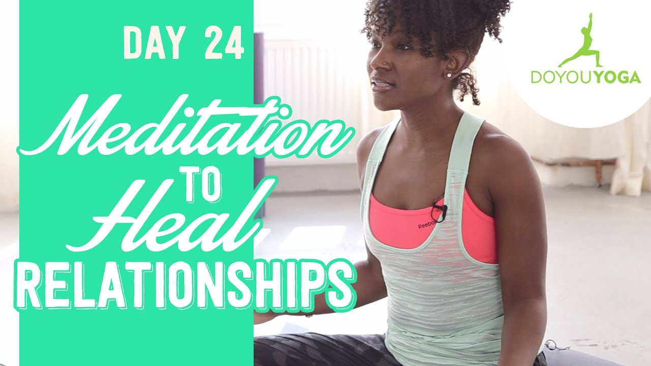 Meditation to Heal Relationships | Day 24 | 30 Day Meditation Challenge