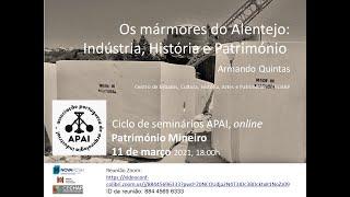 Os mármores do Alentejo - Indústria, História e Património: Seminário de Património Mineiro APAI