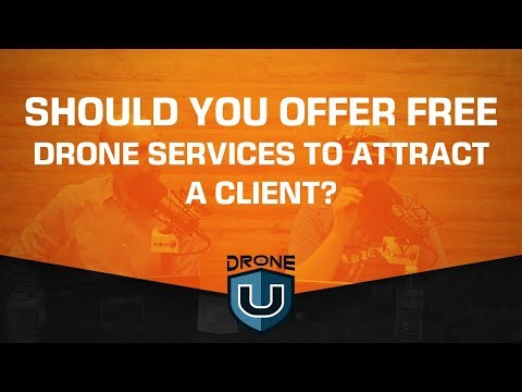 Should You Offer Free Drone Services to Attract a Client?