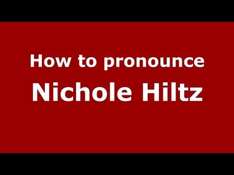 How to pronounce Nichole Hiltz American EnglishUS   PronounceNames.com