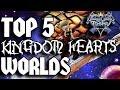 Top 5 Kingdom Hearts Worlds
