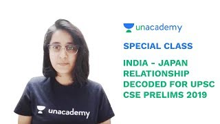 Special Class - UPSC CSE 2019 - India - Japan Relationship Decoded for Prelims 2019 - Palak Sharma