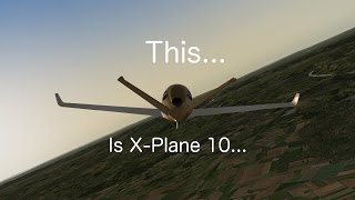 Music Video; This, is X Plane 10