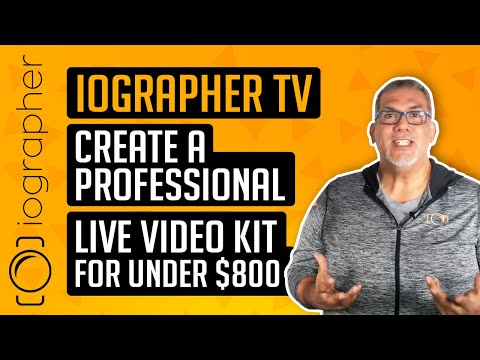 Create a Professional Live Video kit for under $800 - iOgrapher TV