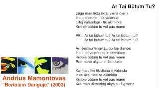 Andrius Mamontovas - Ar Tai Būtum Tu?