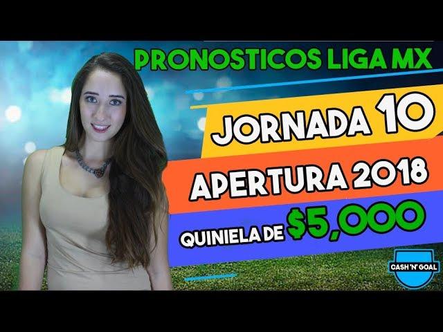 Pronósticos Jornada 10 Liga MX Apertura 2018 | Predicciones Liga Mx | Quiniela 2018