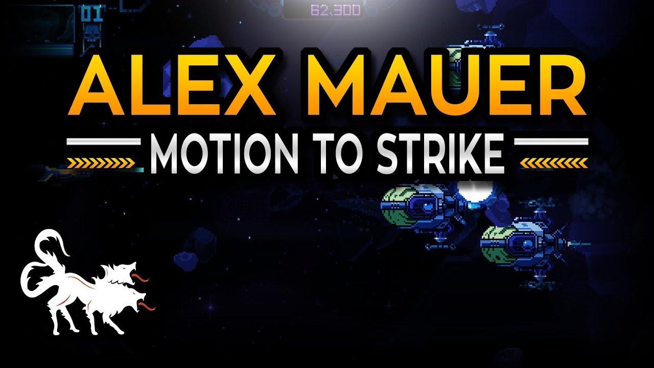 Alex Mauer: Motion to strike