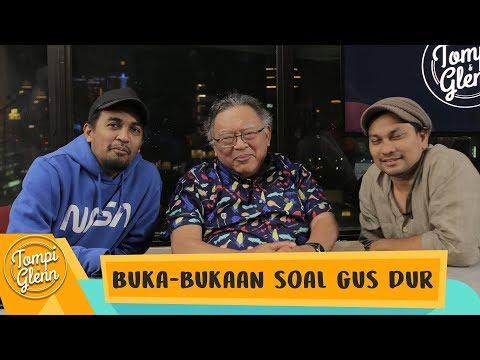 Tompi & Glenn Part 2 - Sana Sini Soal Gus Dur: Buka-bukaan Soal Gus Dur