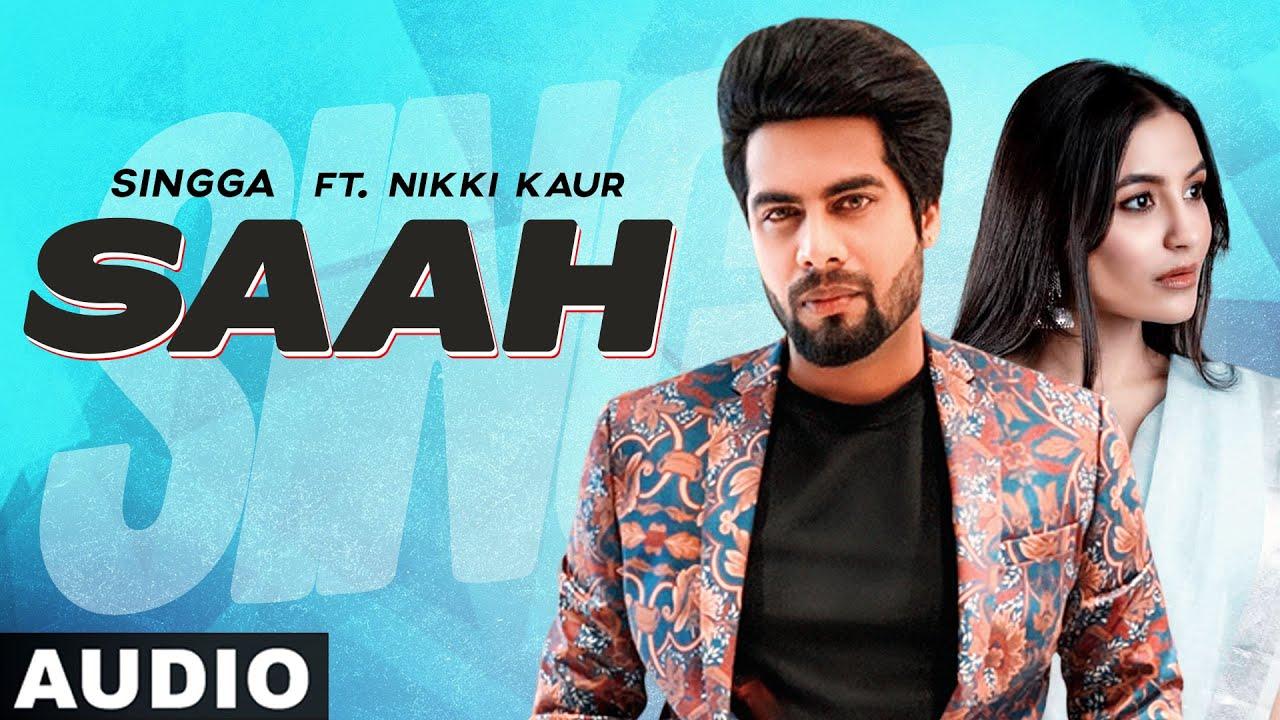 Saah (Full Audio) | Singga ft Nikki Kaur | Tru Makers | Exclusive Punjabi Song on NewSongsTV & Youtube | Speed Records
