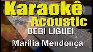 Baixar Marília Mendonça - BEBI LIGUEI (Karaokê Acústico) playback