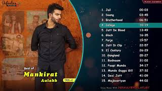 best of mankirt aulakh | mankirt aulakh songs | super hit songs of mankirt aulakh