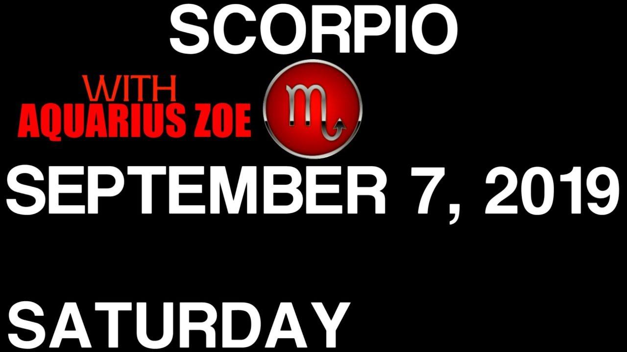 DAILY HOROSCOPE FOR SCORPIO SATURDAY SEPTEMBER 7 2019 WITH AQUARIUS ZOE