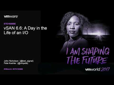 VMworld 2017 - STO1926BE - VMware vSAN 6.6: A Day in the Life of an I/O