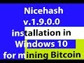 Nicehash v.1.9.0.0 installation in Windows 10 for mining Bitcoin