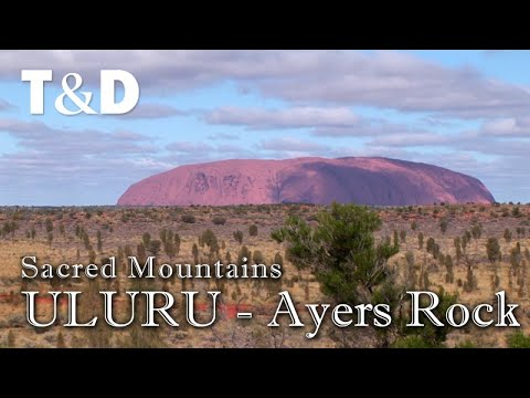 Uluru - Ayers Rock Australia - Sacred Mountains - Travel & Discover
