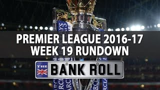 Premier League 2016/17 Rundown   Week 19   Predictions