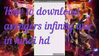 How to download avengers infinity war in hindi HD 100%garanty