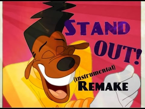 A Goofy Movie Stand Out Instrumental Remake!!!