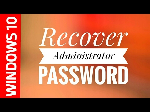 How to Recover Administrator Password in Windows 10, 8, 7