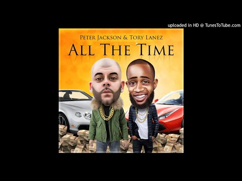 Peter Jackson  All The Time  Featuring Tory Lanez