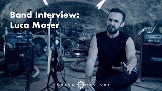 Chaos Factory Interview: Luca Moser (Guitarist)