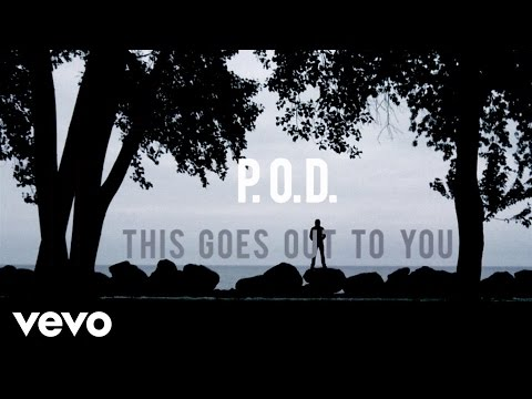 P.O.D. - This Goes Out to You (Lyric Video)