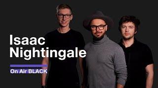 Isaac Nightingale (Вадим Капустин) –Love Is Gone | On Air BLACK