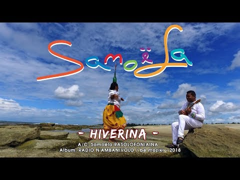 HIVERINA By SAMOELA (Official Video Clip/ Album: RADIO-N' AMBANIVOLO) Be Mozik! 2018