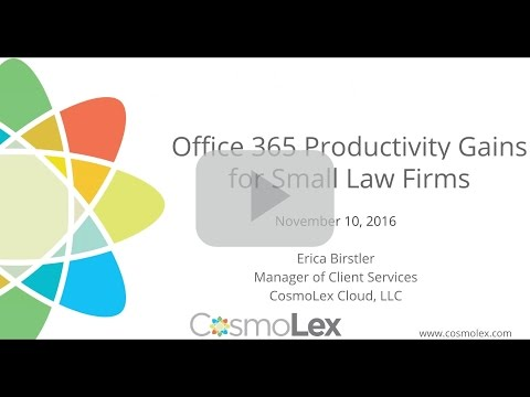 Office 365 Productivity Gains for Small Law Firms | CosmoLex Webinar