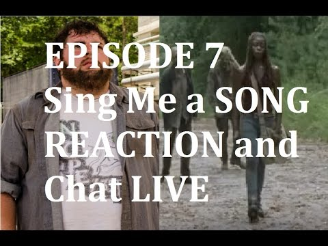 The Walking Dead Season 7 - Episode 7 - Sing me a SONG - REACTIONS and CHAT LIVE