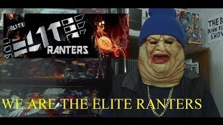 WE ARE THE ELITE RANTERS
