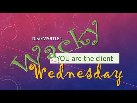 WACKY Wednesday - YOU are the client