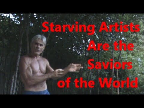 Starving Artists Are the Saviors of the World