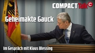 Geheimakte Gauck - COMPACT Talk mit Klaus Blessing